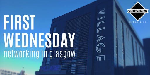 First Wednesday Networking in Glasgow