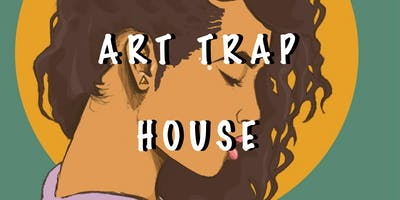 """TRAP + PAINT"" Presented by The Art Trap House"