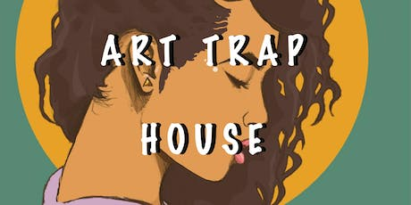 """""""TRAP + PAINT"""" Presented by The Art Trap House tickets"""
