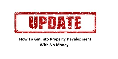 How+To+Get+Into+Property+Development+With+No+