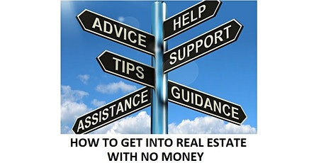 How To Get Into Real Estate With No Money tickets