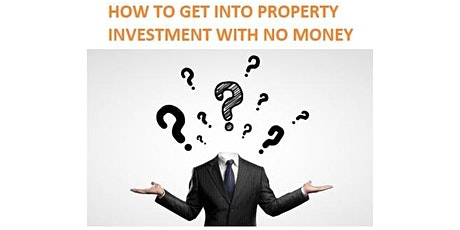 How To Get Into Property Investment With No Money tickets