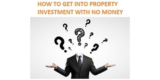 How To Get Into Property Investment With No Money