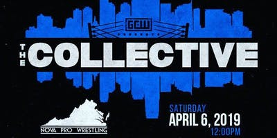 "NOVA Pro Wrestling presents \""Born to Run\"" - 4/6/19 - #TheCollective"
