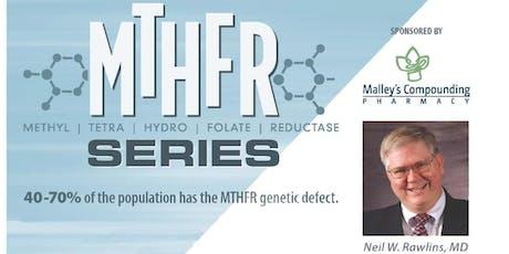 MTHFR: General Neil Rawlins, MD, July 30, 2019 - Kadlec Healthplex tickets