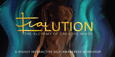 EVALUTION - The Alchemy Of Creative Minds (SELF-AWARENESS Workshop)