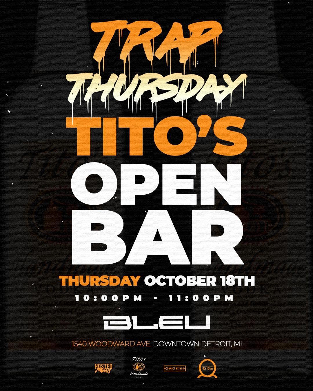Tito's Open Bar   Trap Thursday 10.18