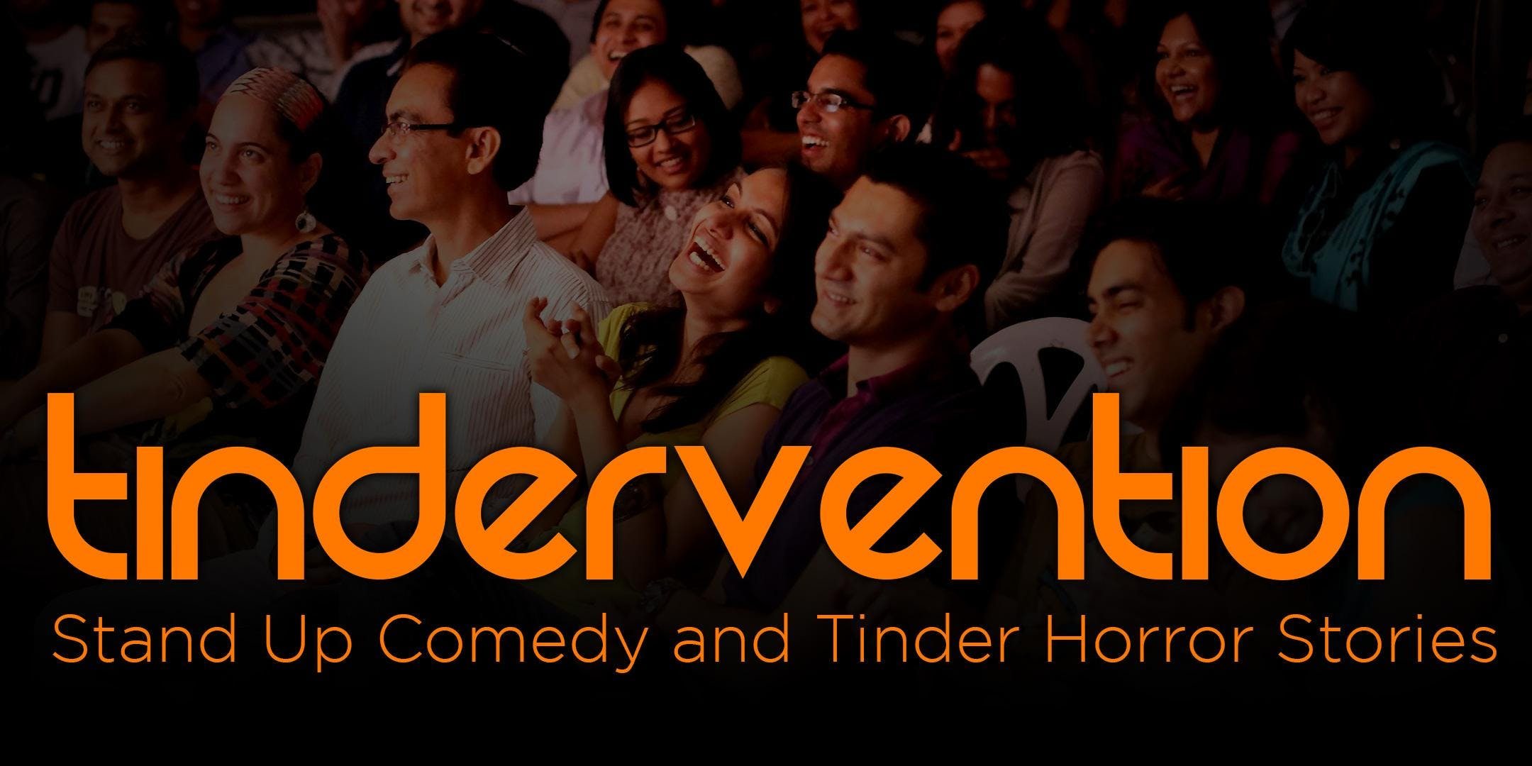 Tindervention: Stand Up Comedy & Tinder Horror Stories at
