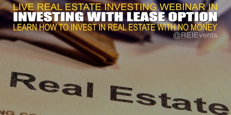 LEASE OPTIONS in Real Estate Introduction WEBINAR tickets