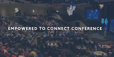 Empowered to Connect Conference 2019- Fort Worth, TX