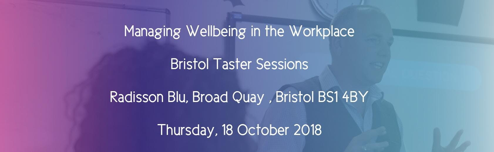 Managing Wellbeing In The Workplace: Bristol