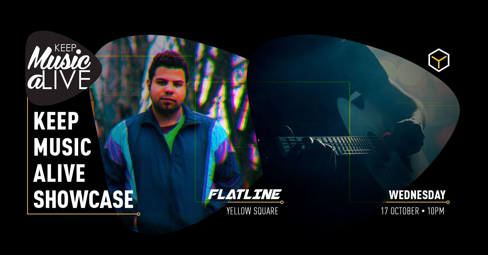 Keep Music Alive Showcase: Flatline - The Yellow Bar
