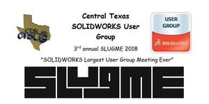 Central Texas SOLIDWORKS User Group Brings you the 3rd...