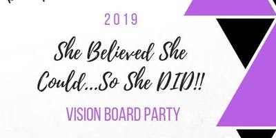 She Believed She Could...So She Did!!!  2nd Annual Vision Board Party