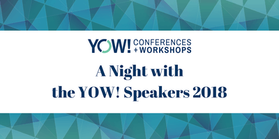 Dinner with the YOW! Speakers 2018 - Melbourne