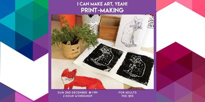 I can make art, yeah! Printmaking - Adult Class