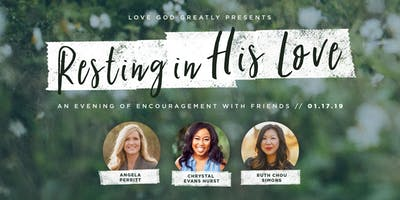 Resting In His Love- an evening of encouragement with friends
