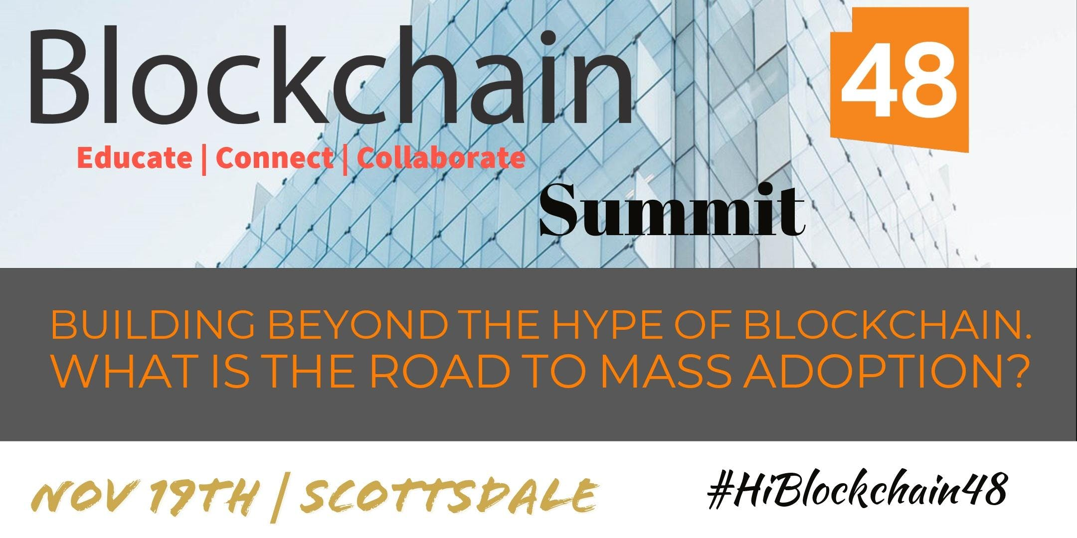 Blockchain48™ Premier Blockchain Summit #HiBlockchain48