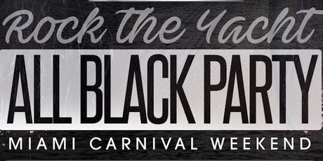 ROCK THE YACHT 2019 Miami Carnival All Black Yacht Party Columbus Day Weekend tickets
