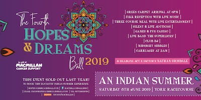 "FOURTH ANNUAL MACMILLAN CANCER ""HOPES & DREAMS\"" CHARITY BALL 2019 \""AN INDIAN SUMMER\"" with 104.7 MINSTER FM"