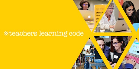 Teachers Learning Code: How to Teach Code in your Classroom - Montreal tickets