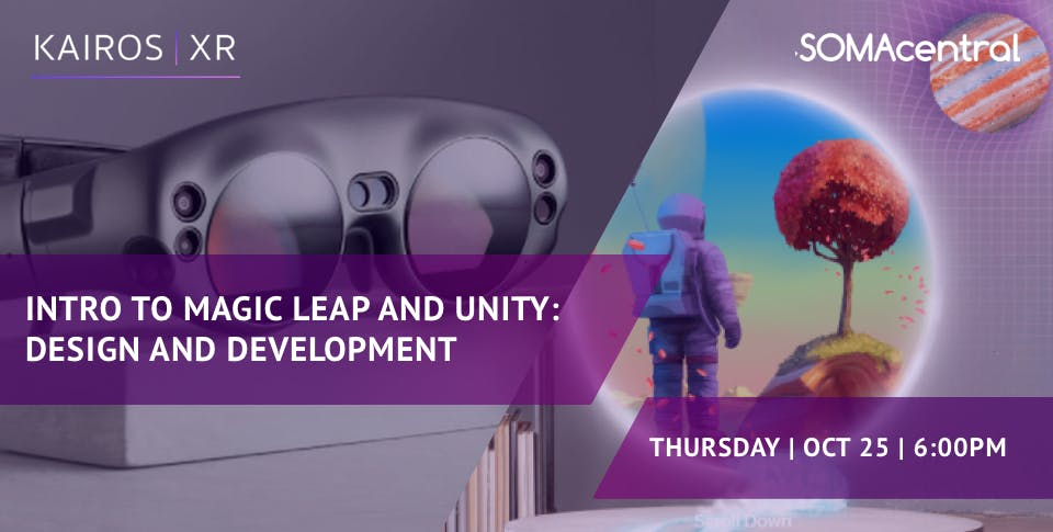 Intro to Magic Leap and Unity: Design and Development at SOMAcentral