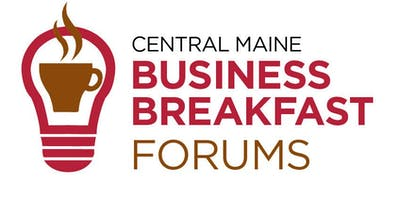 Central Maine Business Breakfast Forum - Commercial Real Estate