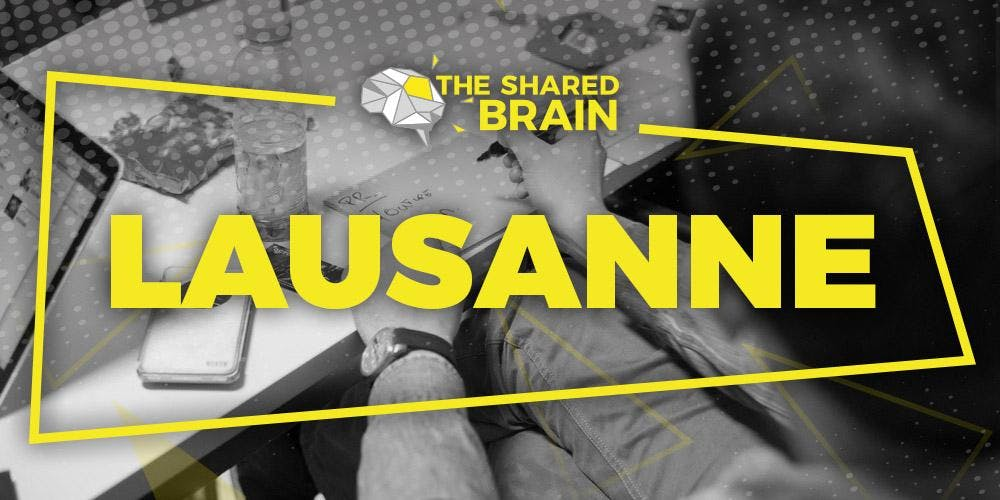 The Shared Brain Session - Lausanne - 17.01.2019 - 100% entrepreneurs