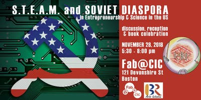 S.T.E.A.M. and Soviet Diaspora in US Science and Entrepreneurship - panel discussion, reception and book celebration