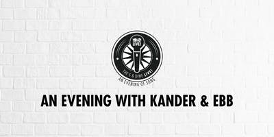 AN EVENING OF KANDER & EBB - The 5 & Dime LIVE! An Evening of Song