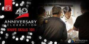40th Anniversary Events - Knife Skills 101 (Burnaby,...