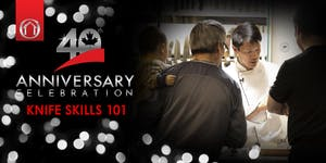 40th Anniversary Events - Knife Skills 101 (Vancouver,...