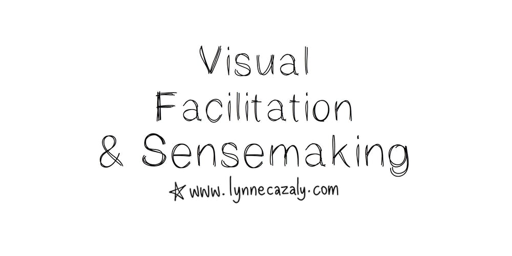 Visual Facilitation Sensemaking With Lynne Cazaly Perth