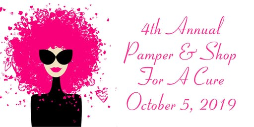 FREE:  4th Annual Pamper & Shop For A Cure