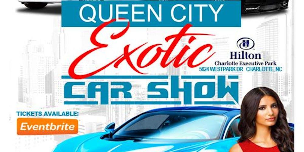 Queen City Exotic Car Show Tickets Sat Feb At PM - Car show charlotte nc