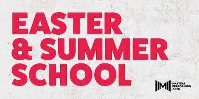 EASTER SCHOOL - MONDAY 8TH & TUESDAY 9TH APRIL 2019 - MASTERS PERFORMING ARTS