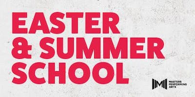 SUMMER SCHOOL - SATURDAY 27 & SUNDAY 28 JULY 2019 - MASTERS PERFORMING ARTS