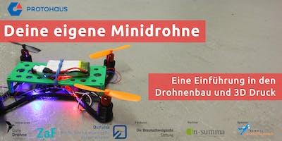 Deine eigene Minidrohne: Eine Einführung in den Drohnenbau und 3D Druck