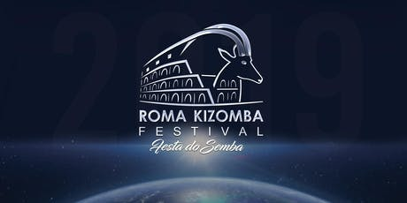 Roma Kizomba Festival - Festa do Semba 2019, 6th Ed. - Official tickets