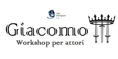 GIACOMO III - Workshop per attori