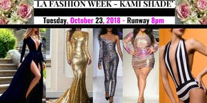 LA FASHION WEEK - Celebrity Designer Kami Shade'-...