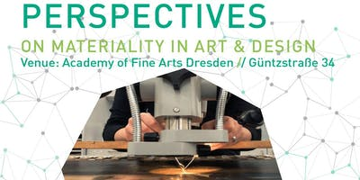 Perspectives on Materiality in Art & Design