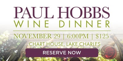 Chart House Paul Hobbs Wine Dinner - Lake Charles, LA