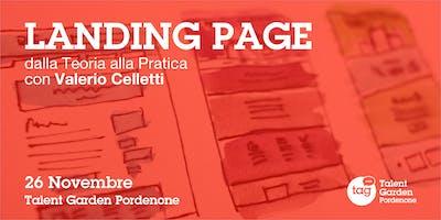 Landing Page: dalla teoria alla pratica Realizza landing page che convertono e ottieni subito risultati. Con Valerio Celletti