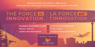 Greater Moncton Growth Breakfast - The Force is Innovation / Déjeuner économique du Grand Moncton - La force est l\