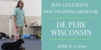 DE PERE, WISCONSIN - Jeff Gellman's Dog Training Seminar
