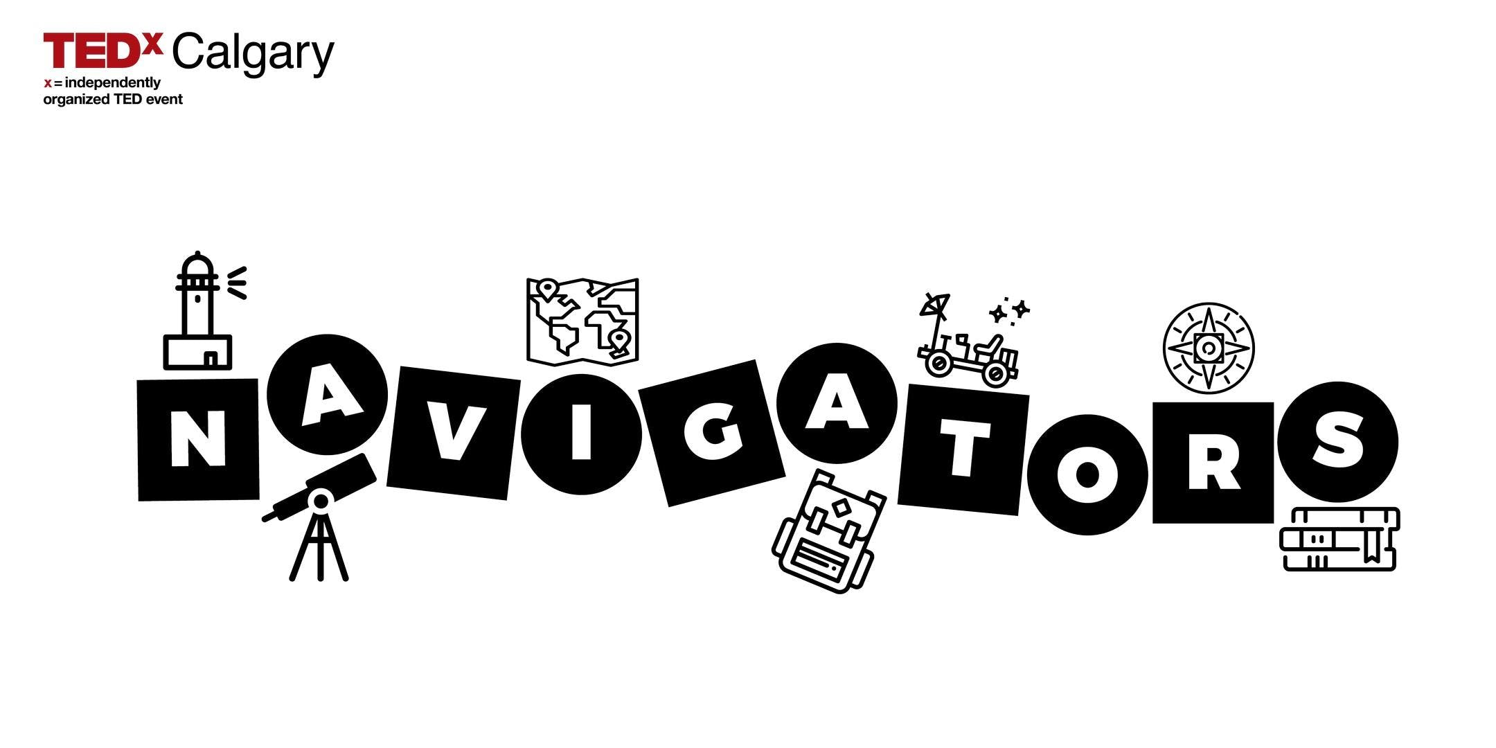 """TEDxCalgary """"Navigators"""""""