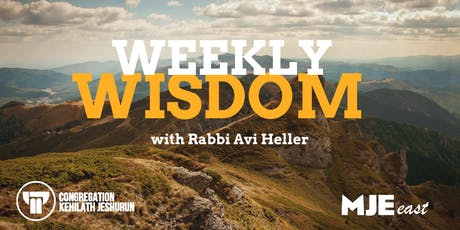 Tuesday Night Class & Dinner @ 7:30 With Rabbi Avi Heller | Weekly Wisdom | MJE East tickets