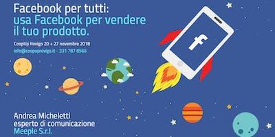Facebook per tutti: usa facebook per vendere il tuo prodotto