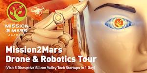 Mission2Mars Drone & Robotics Tour (Visit 5 Disruptive...